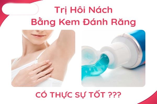 Kem đánh răng có thực sự hiệu quả khi điều trị hôi nách