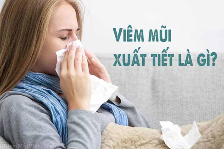 Viêm mũi xuất tiết