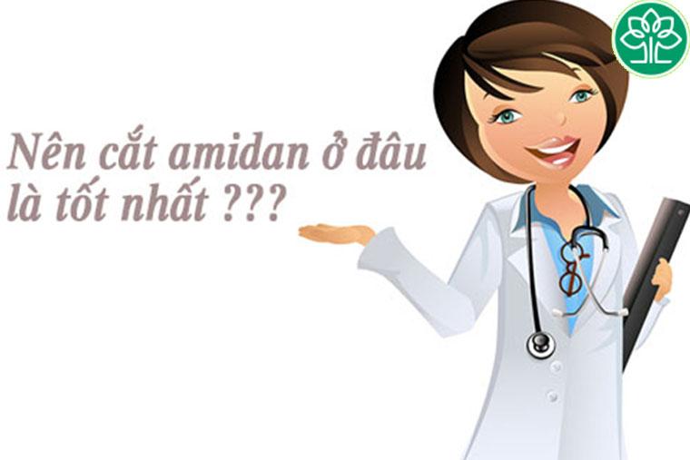 Cắt amidan ở đâu tốt nhất – Bệnh nhân cần lựa chọn những cơ sở y tế uy tín để cắt amidan